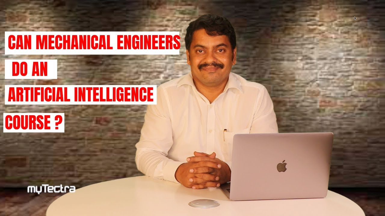 Can Mechanical Engineers Learn Artificial Intelligence course?